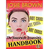 The Housewife Assassin's Handbook (A Funny Romantic Mystery) (Housewife Assassin Series 1) ~ Josie Brown
