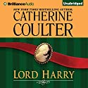 Lord Harry: Regency, Book 3 (       UNABRIDGED) by Catherine Coulter Narrated by Anne Flosnik