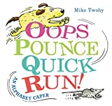 img - for Oops, Pounce, Quick, Run!: An Alphabet Caper book / textbook / text book