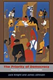 img - for The Priority of Democracy: Political Consequences of Pragmatism book / textbook / text book