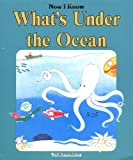 img - for What's Under The Ocean (Now I Know) book / textbook / text book
