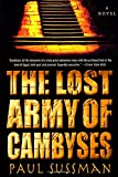 The Lost Army of Cambyses Paul Sussman