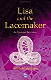 Lisa and the Lacemaker: An Asperger Adventure (Asperger Adventures)