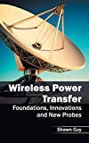 img - for Wireless Power Transfer: Foundations, Innovations and New Probes book / textbook / text book