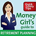 Money Girl's Guide to Retirement Planning: Strategies to Save and Invest for a Secure Future (       UNABRIDGED) by Laura Adams Narrated by Laura Adams