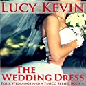 The Wedding Dress: Four Weddings and a Fiasco, Book 4 Audiobook by Lucy Kevin Narrated by Eva Kaminsky