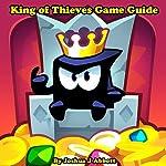 King of Thieves Game Guide | Joshua J. Abbott