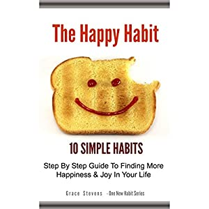 The Happy Habit: 10 Simple Habits Audiobook