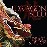 Dragon Seed | Pearl S Buck