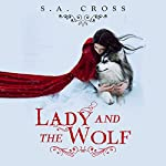 Lady and the Wolf | S.A. Cross