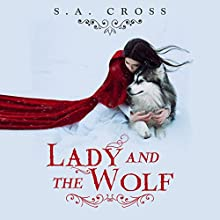 Lady and the Wolf Audiobook by S.A. Cross Narrated by Sheri Sheridan