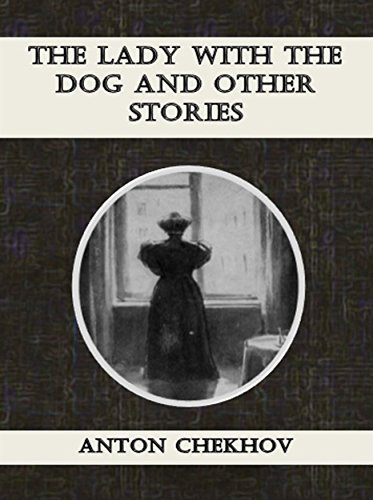 """anton chekhov lady with the dog In """"the lady with the dog"""", gurov anton chekhov and the development of the modern character."""