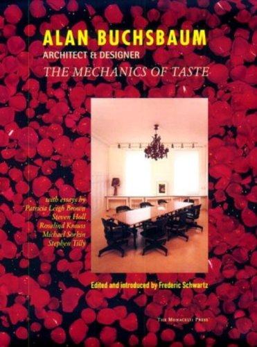 Alan Buchsbaum: Architect & Designer, the Mechanics of Taste