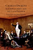 img - for Los Papeles Postumos Del Club Pickwick / The Pickwick Papers (Grandes Clasicos) (Spanish Edition) book / textbook / text book