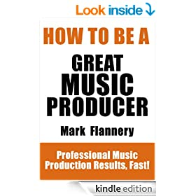 How To Be A Great Music Producer - Professional Music Production Results, Fast!