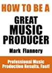 How To Be A Great Music Producer - Pr...