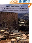 The Archeology of the New Testament:...