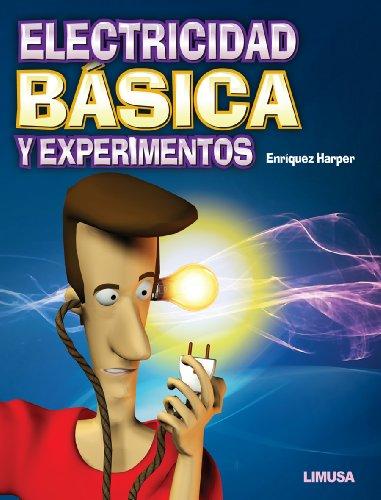 ELECTRICIDAD BASICA Y EXPERIMENTOS