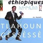 Ethiopiques, Vol. 17: Tlahoun G�ss�ss�