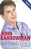 Anything Goes: The Autobiography by Barrowman. John ( 2009 ) Paperback Barrowman. John