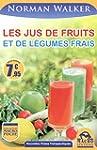 Les jus de fruits et de l�gumes frais