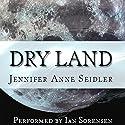 Dry Land Audiobook by Jennifer Anne Seidler Narrated by Ian Sorensen
