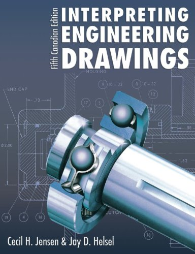 Interpreting Engineering Drawings: Fifth Canadian Edition