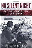No Silent Night: The Christmas Battle For Bastogne