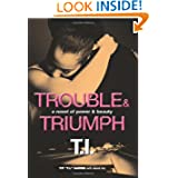 Trouble & Triumph: A Novel of Power & Beauty