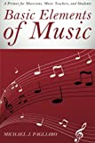 img - for Basic Elements of Music: A Primer for Musicians, Music Teachers, and Students book / textbook / text book