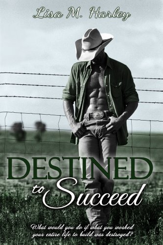Lisa M. Harley - Destined to Succeed (Destined Series)