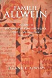img - for FAMILIE ALLWEIN: Volume 2: Journey in Time & Place - Part 1 book / textbook / text book