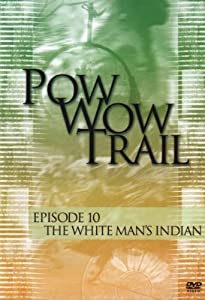 Pow Wow Trail 10: The White Man's India