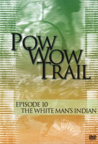 Pow Wow Trail 10: White Man's Indian [DVD] [2008] [Region 1] [US Import] [NTSC]
