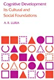 Cognitive Development: Its Cultural and Social Foundations (0674137329) by A. R. Luria