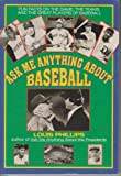Ask Me Anything About Baseball (Avon Camelot Book) (0380780291) by Phillips, Louis