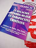 img - for La Relacion Hombre-Mujer en Perspectiva Cristiana (CLADE IV) book / textbook / text book