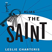 Alias the Saint: The Saint, Book 6 (       UNABRIDGED) by Leslie Charteris Narrated by John Telfer