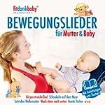 Bewegungslieder f�r Mutter & Baby pr�...