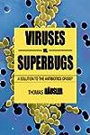 Viruses vs. Superbugs: A Solution to...