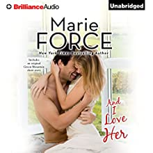 And I Love Her: A Green Mountain Romance, Book 4 (       UNABRIDGED) by Marie Force Narrated by Christina Traister