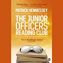 The Junior Officer's Reading Club: Killing Time and Fighting Wars Audiobook by Patrick Hennessey Narrated by Patrick Hennessey