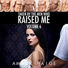Taken by the Men Who Raised Me: Volume 6 (       UNABRIDGED) by Amber Paige Narrated by Amber Paige