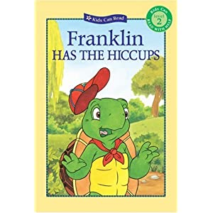 Franklin Has the Hiccups (Kids Can Read) Sharon Jennings, John Lei, Sasha McIntyre and Celeste Gagnon