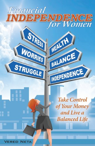 Financial Independence for Women: Take Control of Your Money and Live a Balanced Life