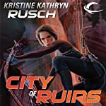 City of Ruins: Diving Universe, Book 2 (       UNABRIDGED) by Kristine Kathryn Rusch Narrated by Jennifer Van Dyck