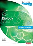Ben Clyde Science Uncovered AQA Biology for GCSE Revision Guide (Science Uncovered AQA for GCSE)
