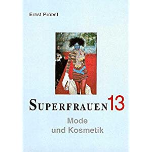 Superfrauen, 14 Bde., Bd.13, Mode und Kosmetik
