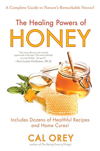 The Healing Powers of Honey (Healing Powers Series) by Cal Orey