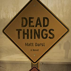 Dead Things | [Matt Darst]